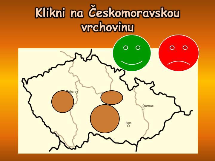 Klikni na Českomoravskou vrchovinu