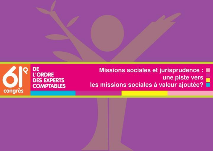 Missions sociales et jurisprudence :