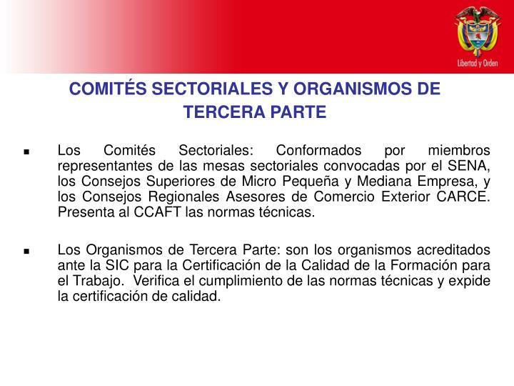 Los Comités Sectoriales: Conformados por miembros representantes de las mesas sectoriales