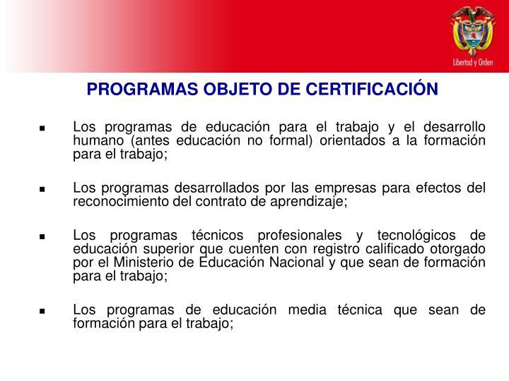 Los programas de educación para el trabajo y el desarrollo humano (antes educación no formal) orientados a la formación para el trabajo;
