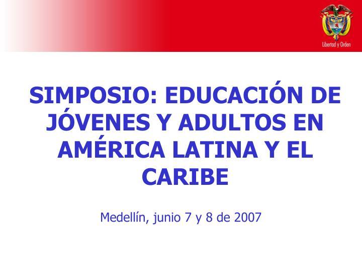 SIMPOSIO: EDUCACIÓN DE JÓVENES Y ADULTOS EN AMÉRICA LATINA Y EL CARIBE