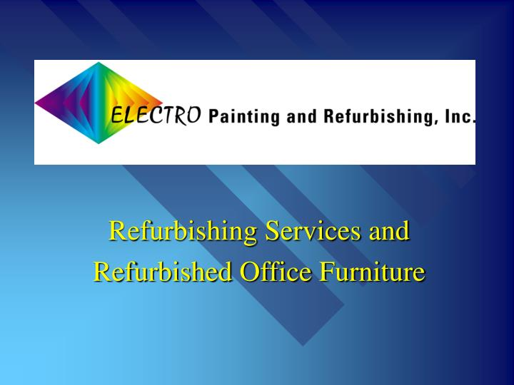 Refurbishing services and refurbished office furniture