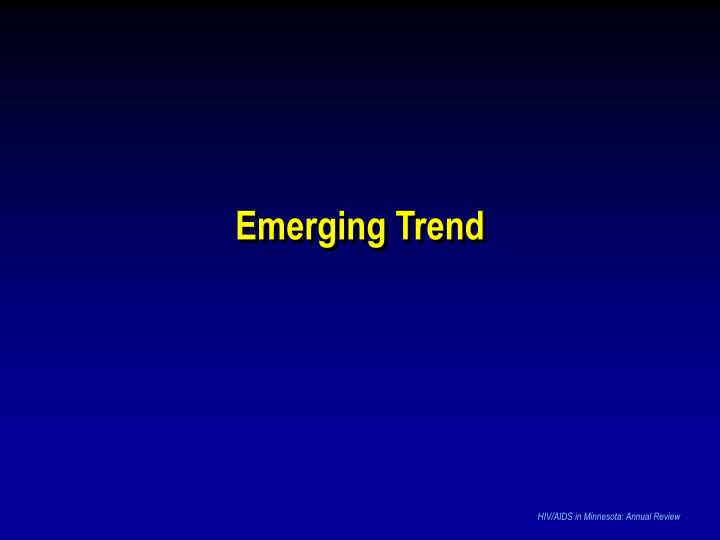 Emerging Trend