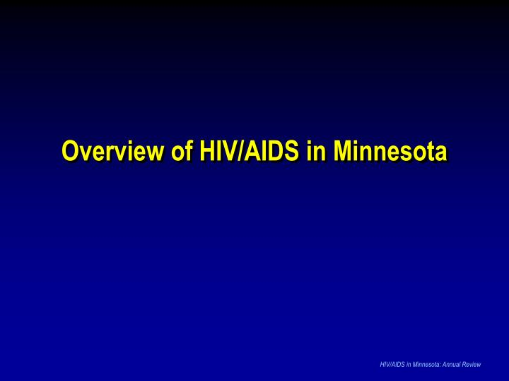 Overview of HIV/AIDS in Minnesota