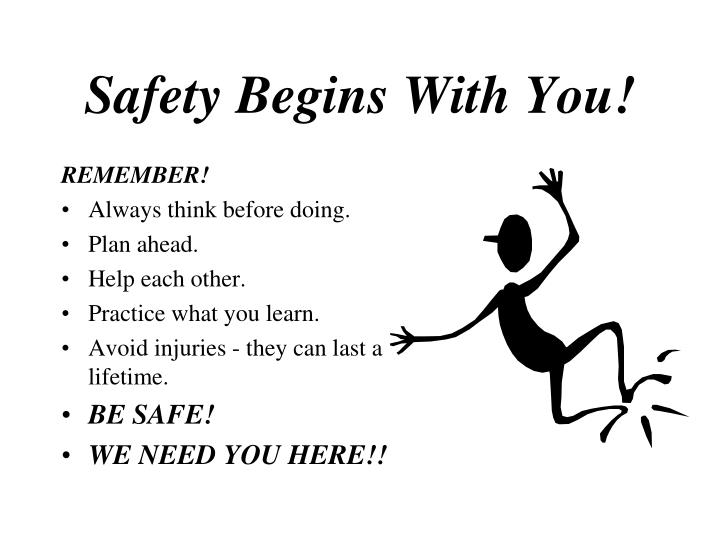 Safety Begins With You!