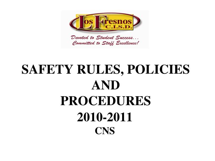 Safety rules policies and procedures