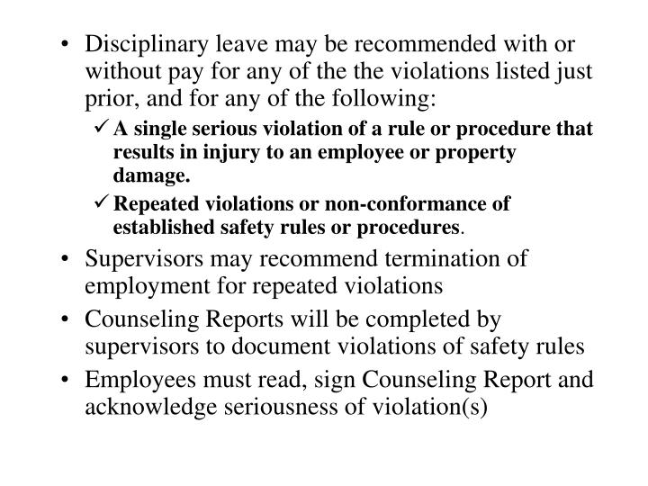 Disciplinary leave may be recommended with or without pay for any of the the violations listed just prior, and for any of the following:
