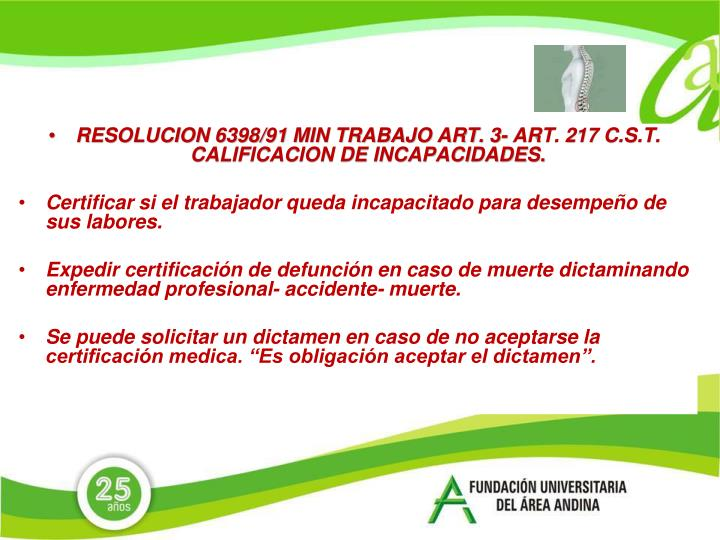 RESOLUCION 6398/91 MIN TRABAJO ART. 3- ART. 217 C.S.T. CALIFICACION DE INCAPACIDADES.