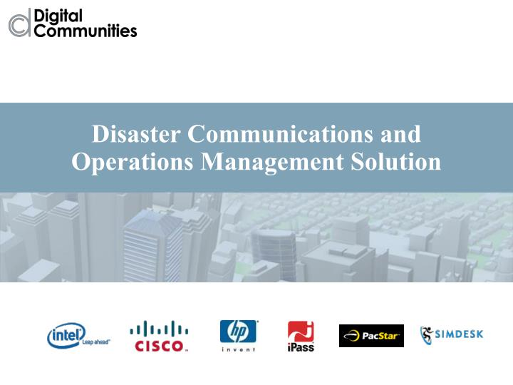 Disaster Communications and Operations Management Solution