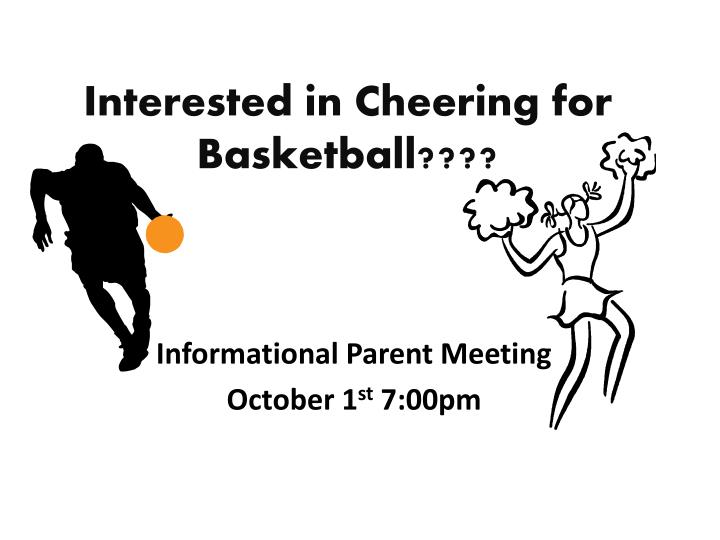 Interested in Cheering for Basketball????