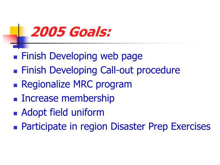 2005 Goals: