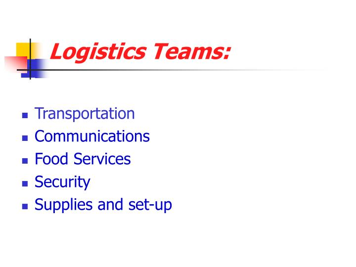 Logistics Teams: