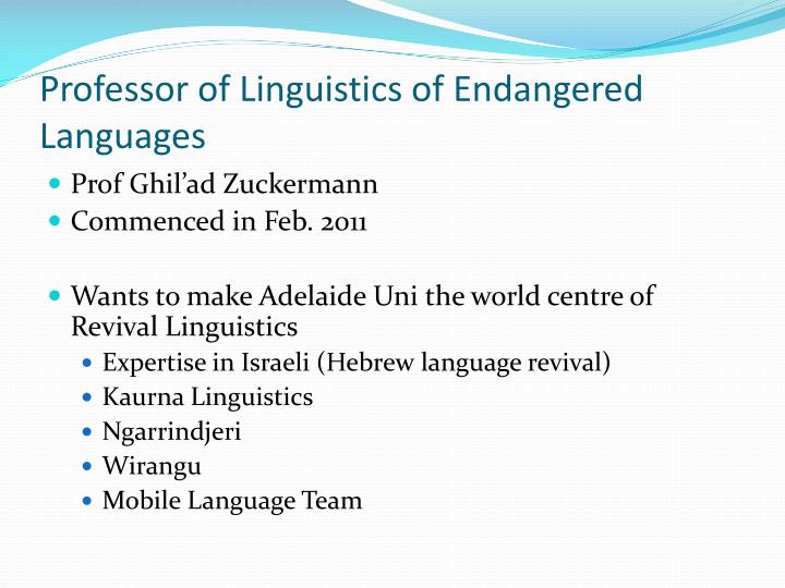 Professor of Linguistics of Endangered Languages