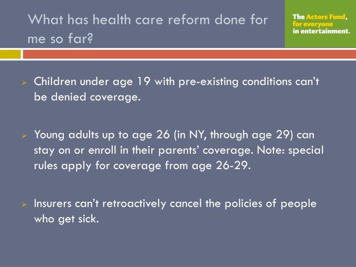 What has health care reform done for me so far?