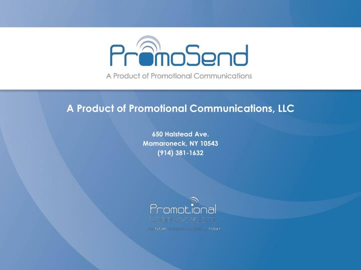 a product of promotional communications llc 650 halstead ave mamaroneck ny 10543 914 381 1632
