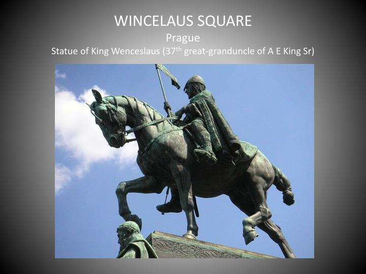 Wincelaus square prague statue of king wenceslaus 37 th great granduncle of a e king sr
