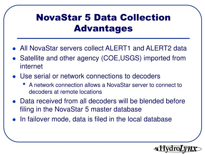 NovaStar 5 Data Collection Advantages