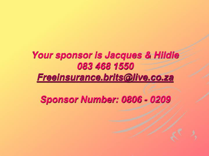 Your sponsor is Jacques & Hildie