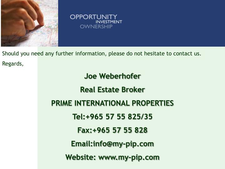 Should you need any further information, please do not hesitate to contact us.