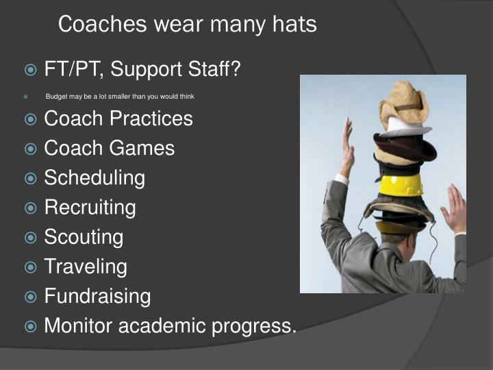Coaches wear many hats