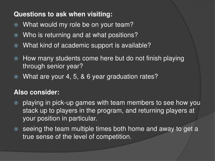Questions to ask when visiting: