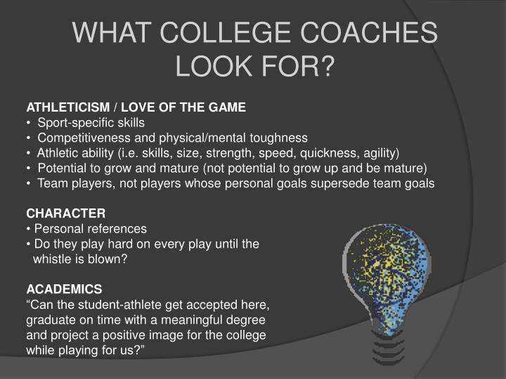 WHAT COLLEGE COACHES LOOK FOR?