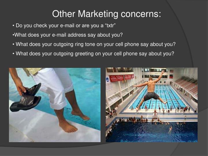 Other Marketing concerns: