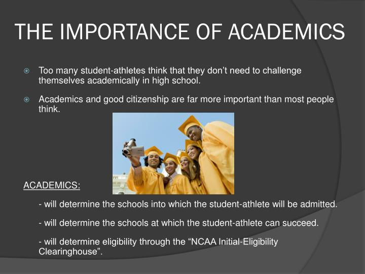 THE IMPORTANCE OF ACADEMICS