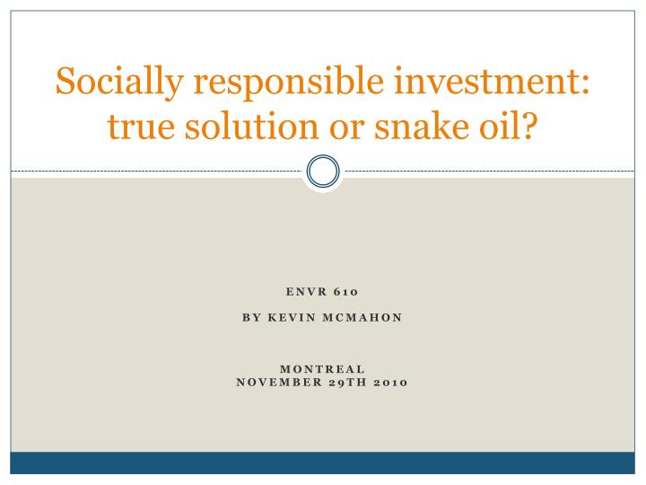 Socially responsible investment true solution or snake oil