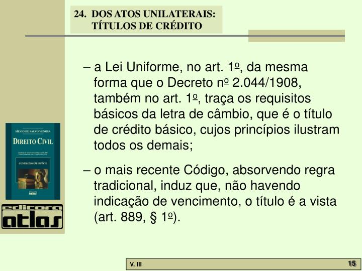 – a Lei Uniforme, no art. 1