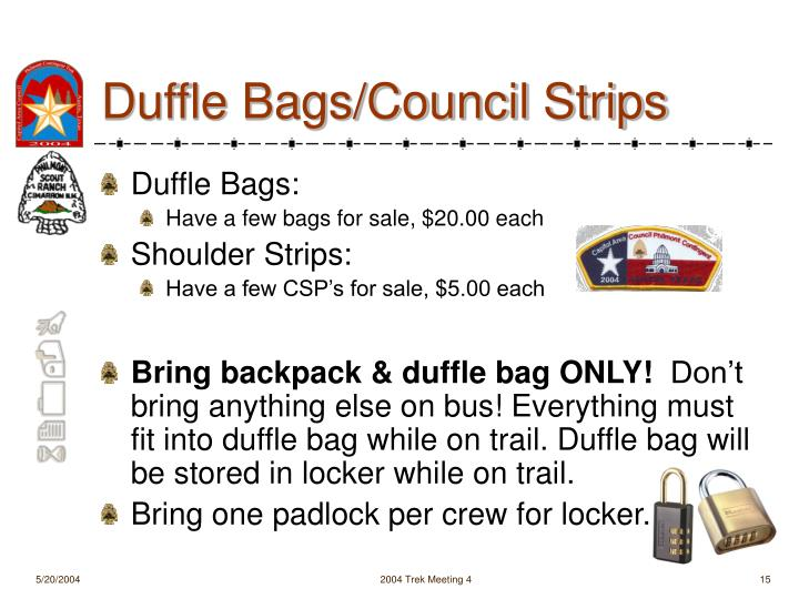 Duffle Bags/Council Strips
