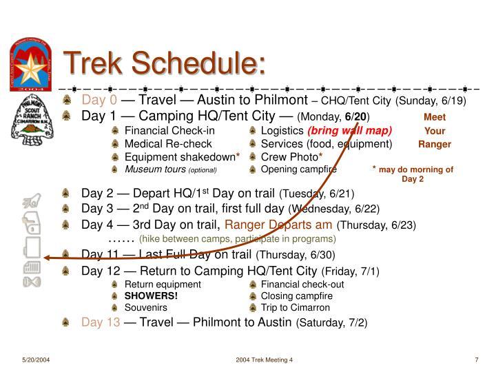 Trek Schedule: