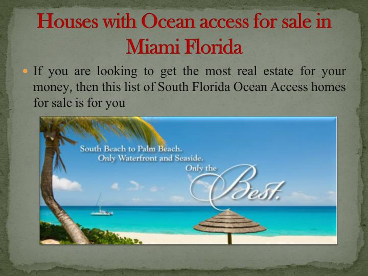 Houses with Ocean access for sale in Miami Florida