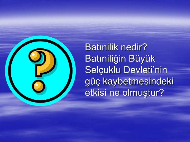 Batnilik nedir?