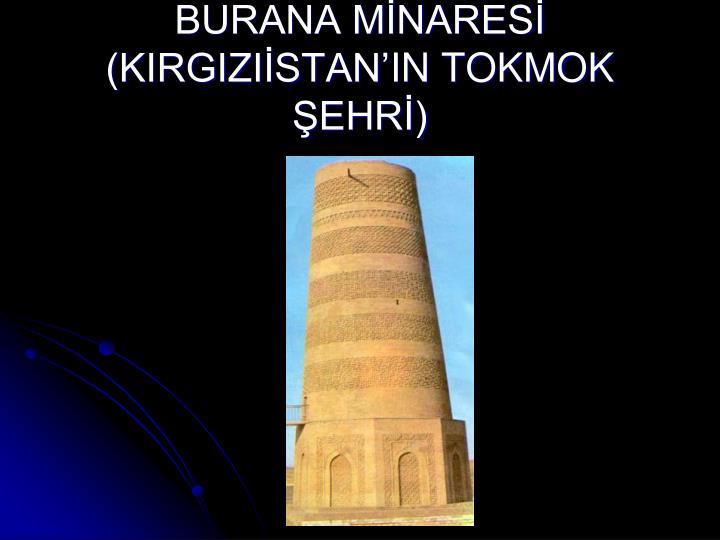 BURANA MNARES (KIRGIZISTANIN TOKMOK EHR)