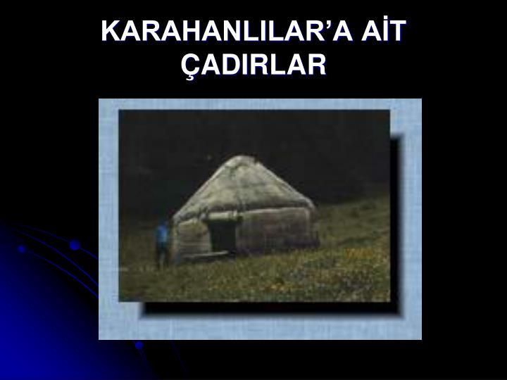 KARAHANLILARA AT ADIRLAR