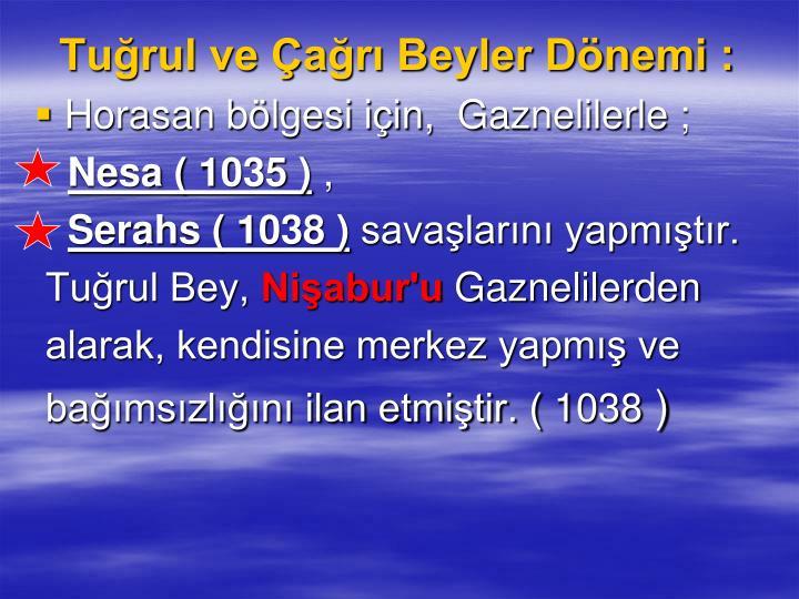 Turul ve ar Beyler Dnemi :