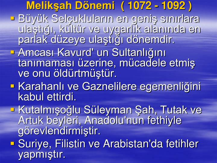 Melikah Dnemi ( 1072 - 1092 )