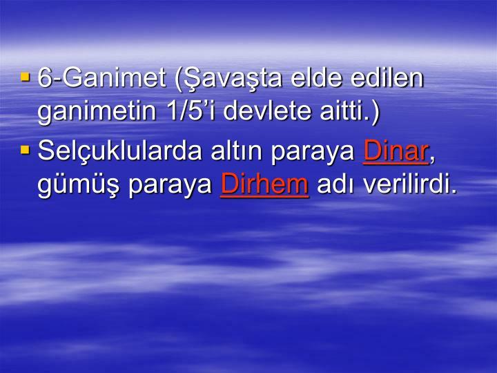 6-Ganimet (avata elde edilen ganimetin 1/5i devlete aitti.)