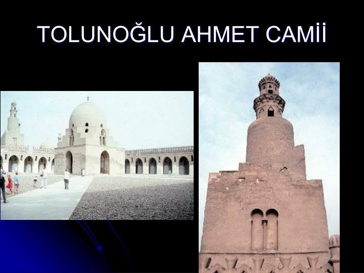 TOLUNOLU AHMET CAM