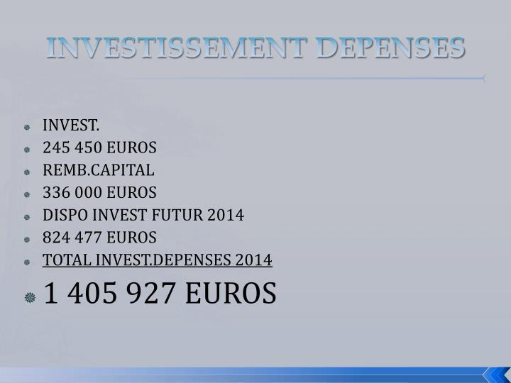INVESTISSEMENT DEPENSES