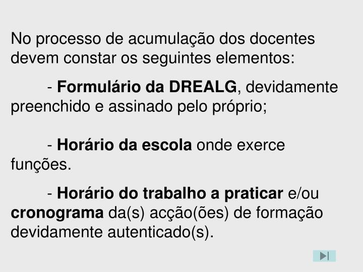 No processo de acumulação dos docentes devem constar os seguintes elementos: