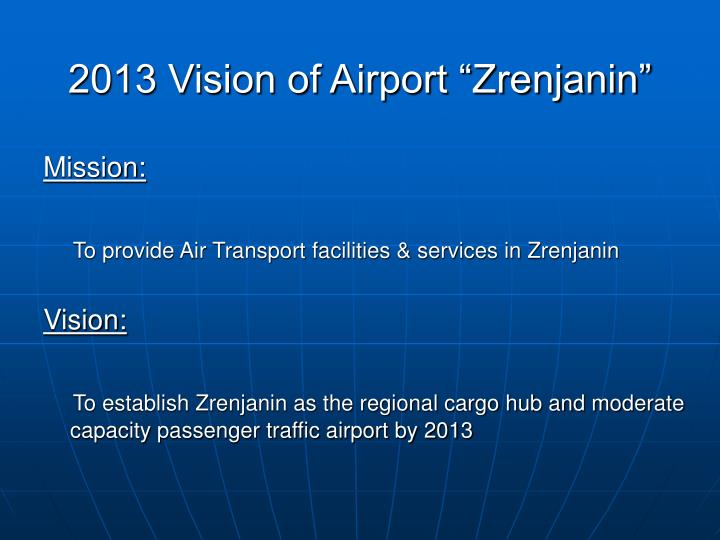 "2013 Vision of Airport ""Zrenjanin"""
