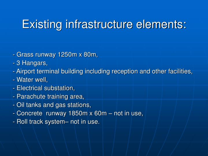 Existing infrastructure elements: