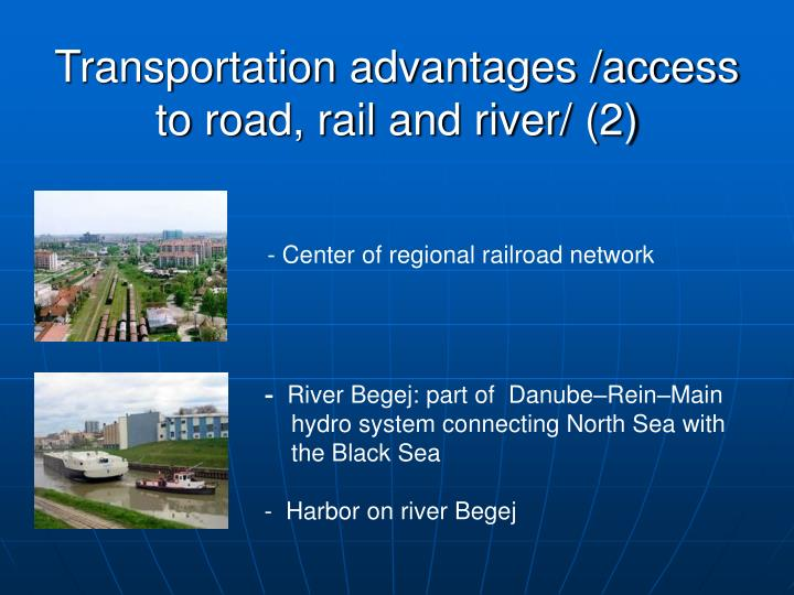 Transportation advantages /access to road, rail and river/ (2)