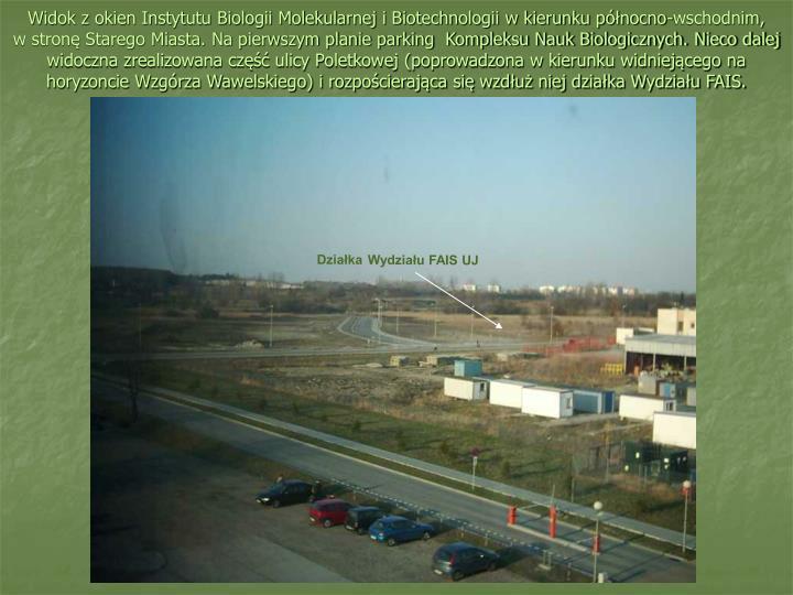 Widok z okien Instytutu Biologii Molekularnej i Biotechnologii w kierunku północno-wschodnim,
