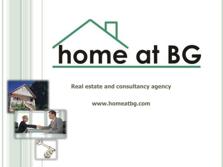 Real estate and consultancy agency www homeatbg com