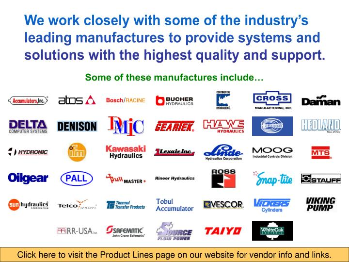 We work closely with some of the industry's