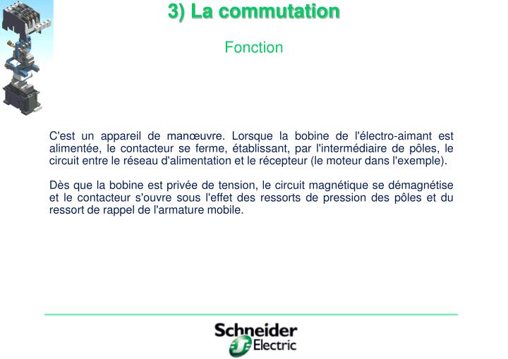 3) La commutation