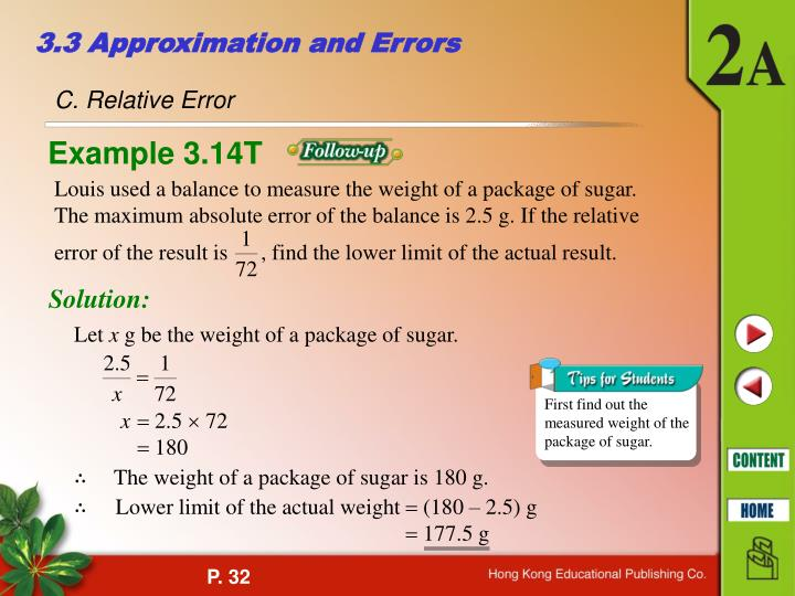 Louis used a balance to measure the weight of a package of sugar. The maximum absolute error of the balance is 2.5 g. If the relative